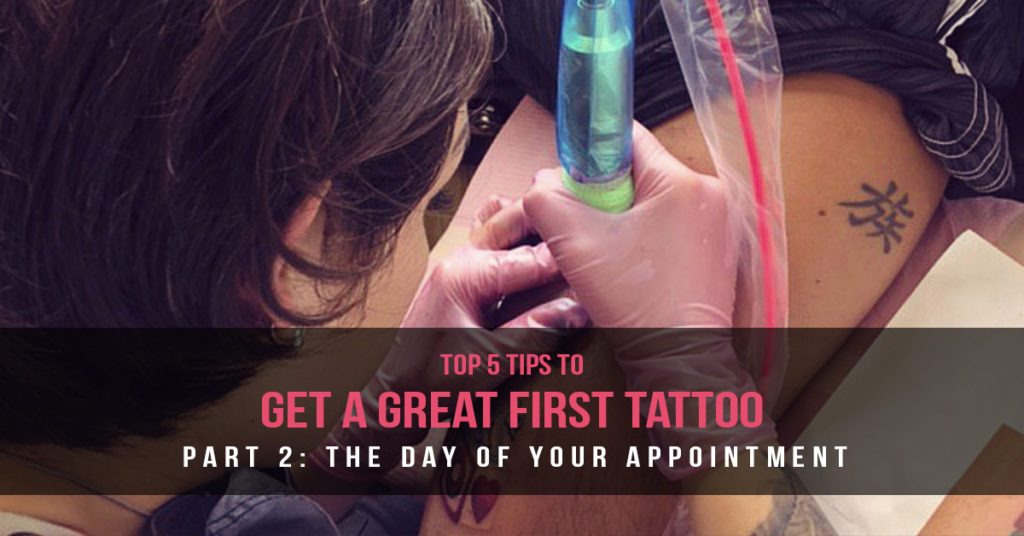 First Tattoo Tips: The Day of Your Appointment