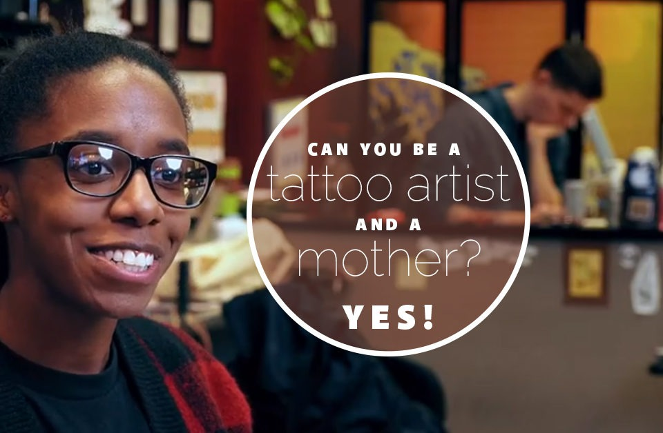Can you be a tattoo artist and a mother?
