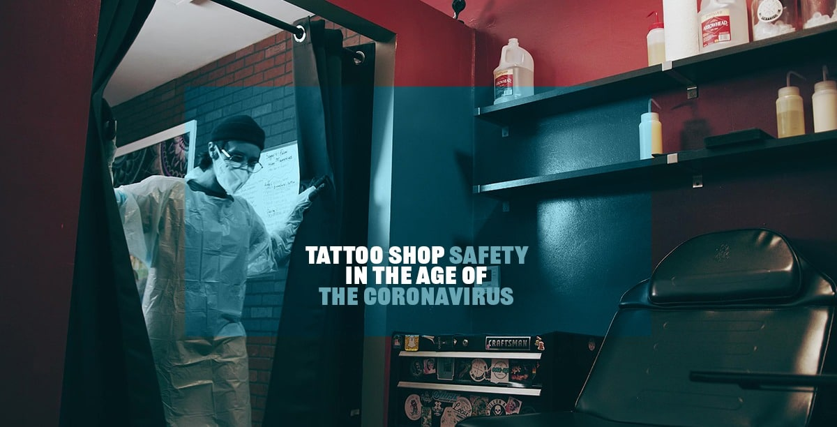 Tattoo Shop Safety in the Age of the Coronavirus